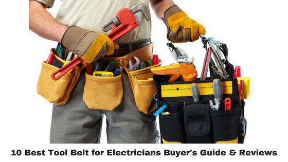 10 Best Tool Belt for Electricians (2018 Updated) – Buyer's Guide & Reviews