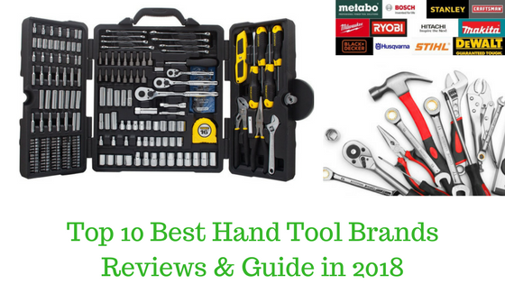 Top 10 Best Hand Tool Brands Review & Guides in 2018