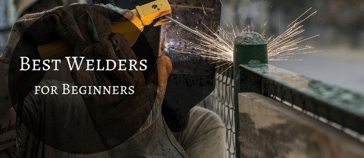 best welder for beginners